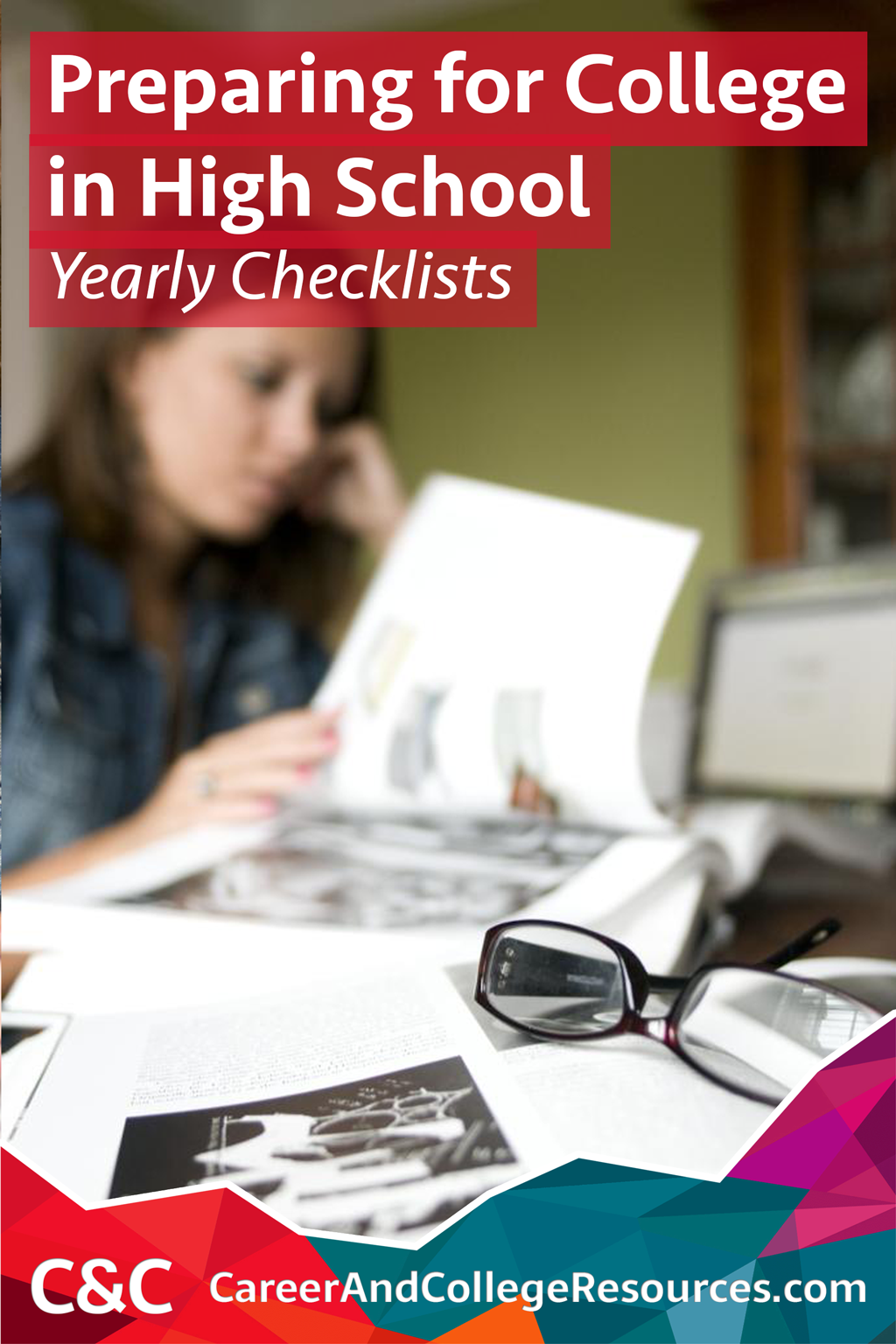 Yearly checklists of what you should do each year of high school to prepare for higher education.