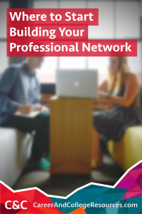 Start your job search by creating a professional network. Here are few places to start.