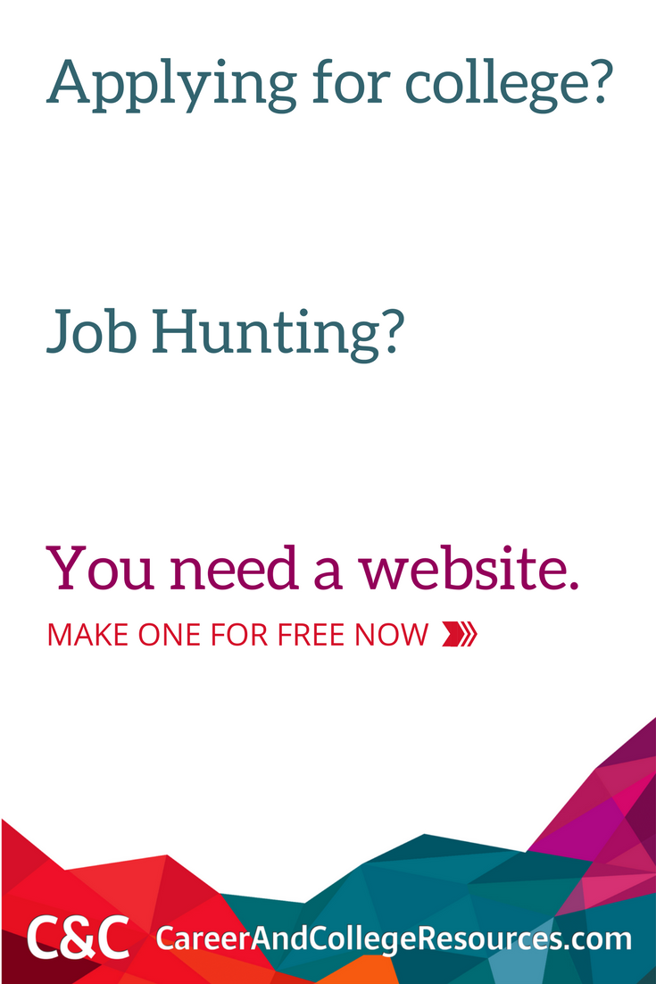 Applying for college? Job Hunting? You need a website. Make one for FREE now!