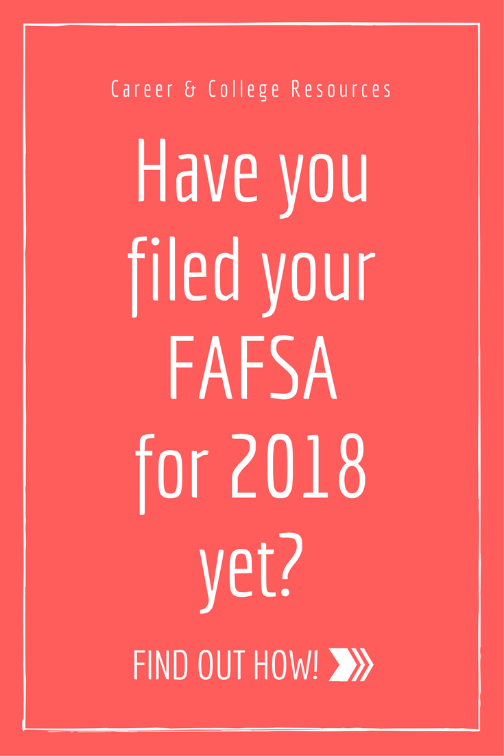 Have you filed your 2018 FAFSA yet?